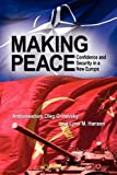 img - for Making Peace: Confidence and Security in a New Europe book / textbook / text book