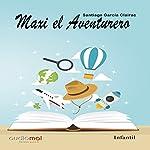 Maxi el aventurero [Maxi the Adventurer]   Santiago García Clairac