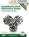 SolidWorks 2015 Reference Guide: A Co...