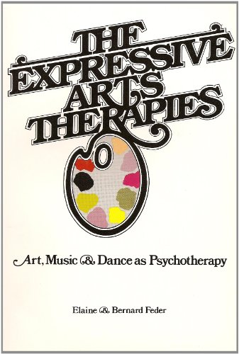 Expressive Arts Therapies: Arts, Music and Dance as Psychotherapy (A Spectrum book)