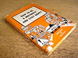 img - for How To Be A Motorist And Stay Happy by George Haines And Brian Walker book / textbook / text book