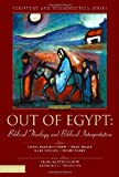img - for Out of Egypt: Biblical Theology and Biblical Interpretation (Scripture and Hermeneutics Series, V. 5 book / textbook / text book