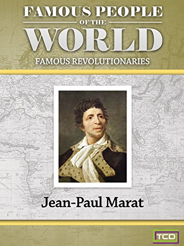Famous People of the World - Famous Revolutionaries - Jean-Paul Marat