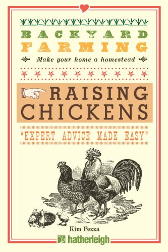 Backyard Farming: Raising Chickens: From Building Coops to Collecting Eggs and More - Kim Pezza
