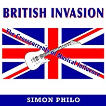 British Invasion: The Crosscurrents of Musical Influence Audiobook by Simon Philo Narrated by John N Gully