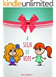 Children's Book: A Sign Of Hope (Children's E-book, Free Stories for children, Bedtime Stories for Children, Books For Kids Ages 2-4, 4-6, 6-8)