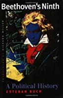 Beethoven's Ninth: A Political History