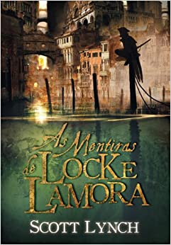 As Mentiras de Locke Lamora (Em Portugues do Brasil): Scott Lynch