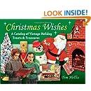 Christmas Wishes: A Catalog of Vintage Holiday Treats & Treasures