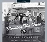 Blowing The Fuse: 31 R&B Classics Tha...