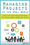 Managing Projects in the Real World:...