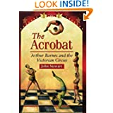 The Acrobat: Arthur Barnes and the Victorian Circus