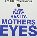 Blind Baby Has It's Mothers Eyes by Les Rallizes Denudes (2010-07-06)