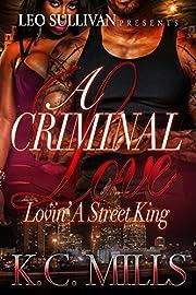 A Criminal Love : Lovin' A Street King