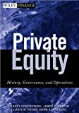 Private Equity: History, Governance, and Operations by H. Cendrowski by J.P. Martin