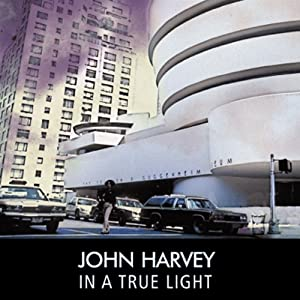 In a True Light | [John Harvey]