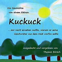 Die Geschichte von einem kleinen Kuckuck... Hörbuch von Thomas Bärsch Gesprochen von: Thomas Bärsch