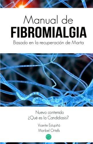 Manual de Fibromialgia: Basado en la recuperacion de Marta  [Ortells, Maribel] (Tapa Blanda)