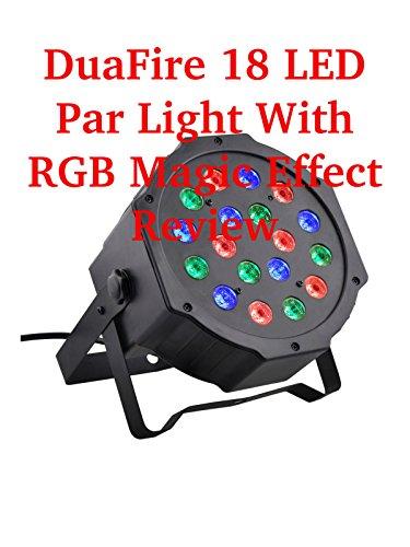 Review: DuaFire 18 LED Par Light With RGB Magic Effect Review