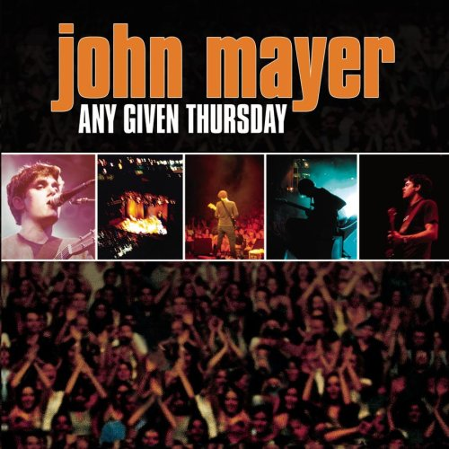 John Mayer - Any Given Thursday (disc 1)