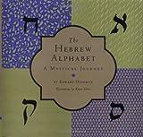 The Hebrew Alphabet: A Mystical Journey (0811818837) by Hoffman, Edward