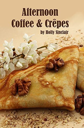 afternoon-coffee-and-crepes-english-edition
