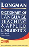 Longman Dictionary of Language Teaching and Applied Linguistics, Third Edition (058243825X) by Jack Richards