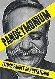 Pandeymonium:Piyush Pandey on Advertising