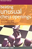 Beating Unusual Chess Openings: Dealing With The English, Réti, Kings Indian Attack And Other Annoying Systems (Everyman Chess)