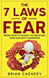 Fear: The 7 Laws Of Fear: Break What's Holding You Back And Turn Fear Into Confidence (7 Laws, Fear, Social Anxiety, Overcoming Fear)