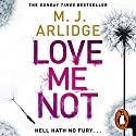 Love Me Not: DI Helen Grace, Book 7 Audiobook by M J Arlidge Narrated by Elizabeth Bower