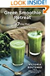 Green Smoothie Retreat: A 7-Day Plan...