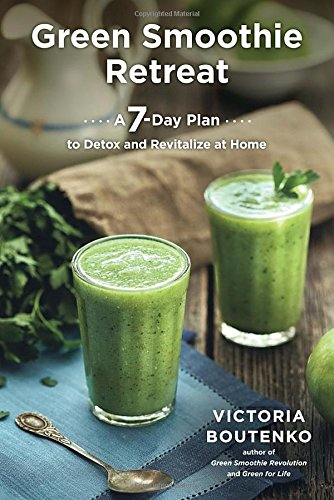 vlakving free pdf green smoothie retreat a 7 day plan to detox and revitalize at home by. Black Bedroom Furniture Sets. Home Design Ideas
