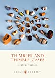 img - for Thimbles and Thimble Cases (Shire Library) book / textbook / text book