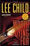 Worth Dying For: A Jack Reacher Novel (Jack Reacher Novels) (034554160X) by Child, Lee
