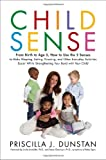 img - for Child Sense: From Birth to Age 5, How to Use the 5 Senses to Make Sleeping, Eating, Dressing, and Other Everyday Activities Easier While Strengthening Your Bond With Child book / textbook / text book