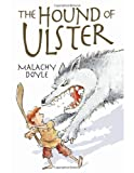 Malachy Doyle The Hound of Ulster (White Wolves: Stories from Different Cultures)