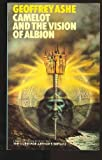 Camelot and the Vision of Albion (0586041346) by Geoffrey Ashe
