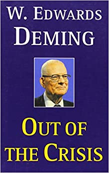 Out Of The Crisis: W. Edwards Deming
