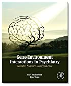 Gene-Environment Interactions in Psychiatry: Nature, Nurture, Neuroscience