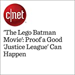 'The Lego Batman Movie': Proof a Good 'Justice League' Can Happen | Mike Sorrentino