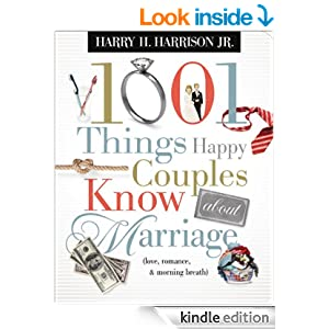 1001 Things Happy Couples Know About Marriage: Like Love, Romance & Morning Breath