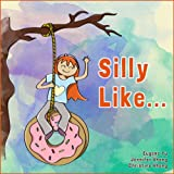 Silly like... (Book 1)