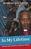 In My Lifetime: Towards the Presidency of Barack Obama