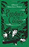 Pandora in the Congo (1841958158) by Albert Sanchez Pinol