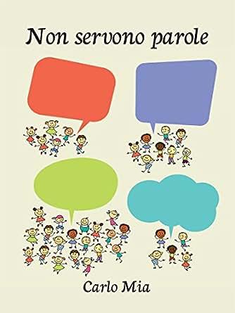 Amazon.com: Non servono parole (Italian Edition) eBook: Carlo Mia