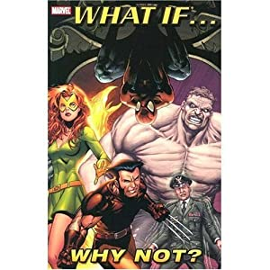 What If...?: Why Not Vol. 1 (Marvel Heroes) by Brian Michael Bendis, Mark Waid, Bruce Jones and Chris Claremont