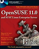 OpenSUSE 11.0 and SUSE Linux Enterprise Server Bible Front Cover