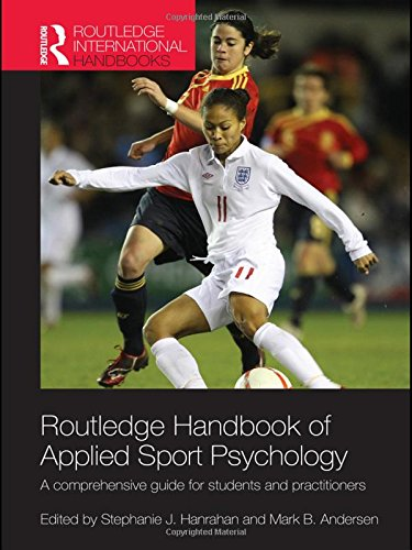 Routledge Handbook of Applied Sport Psychology: A Comprehensive Guide for Students and Practitioners (Routledge Internat