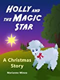 Holly and the Magic Star - A Christmas Story Picture Book for Children (Hollys Adventures)